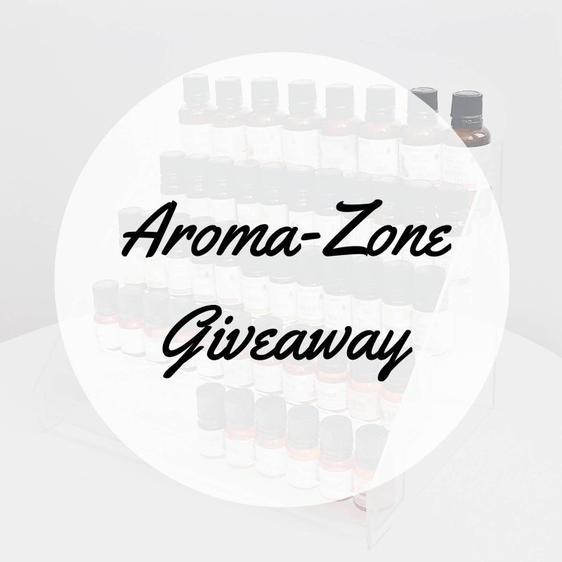 IT'S GIVEAWAY TIME! (Concours Aroma-Zone)